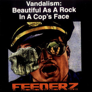Vandalism: Beautiful As a Rock In a Cop's Face