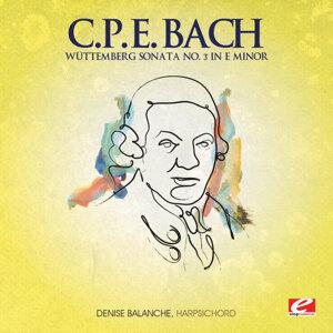 C.P.E. Bach: Wüttemberg Sonata No. 3 in E Minor (Digitally Remastered)