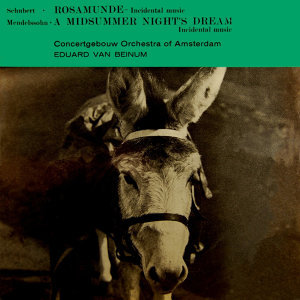 Rosamunde & A Midsummer Night's Dream