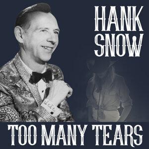 Hank Snow - Too Many Tears
