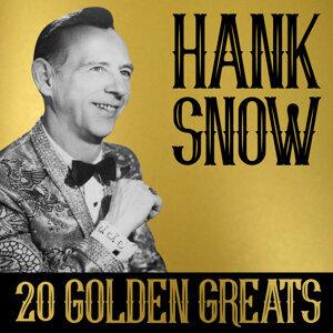 Hank Snow - 20 Golden Greats