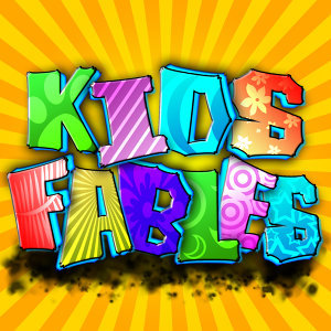 Kids Fables - Fun Family Fables, Fairy Tales & Stories