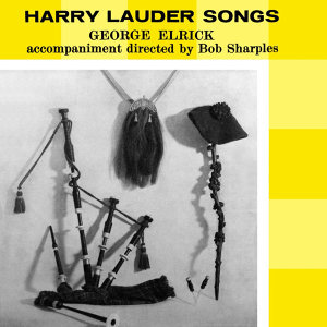 Harry Lauder Songs