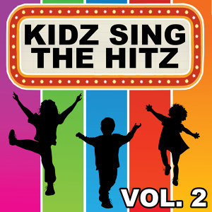 Kidz Sing the Hitz, Vol. 2