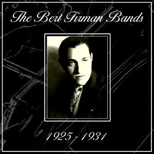 The Bert Firman Bands 1925-1931