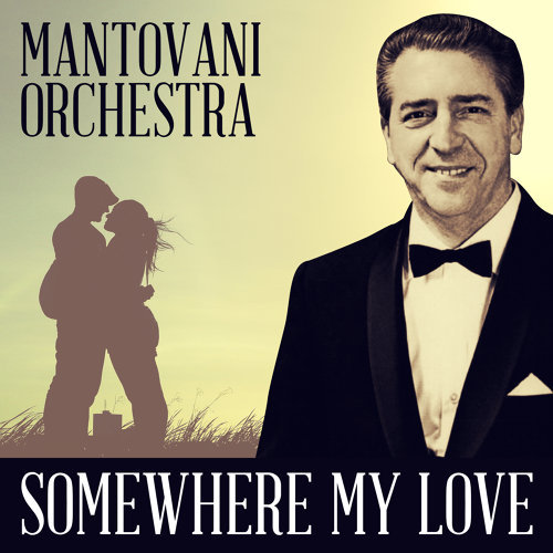 Mantovani Orchestra - Somewhere My Love
