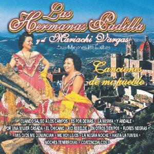 Las Hermanas Padilla Y El Mariachi Vargas - Sus Mejores 15 Éxitos Canciones De Mi Pueblo