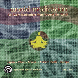 World Meditation:  Six Daily Meditations from Around the World