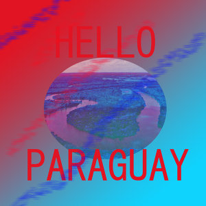 Hello Paraguay