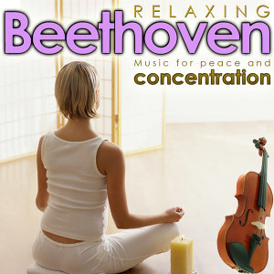 Relaxing Beethoven. Music for Peace and Concentration