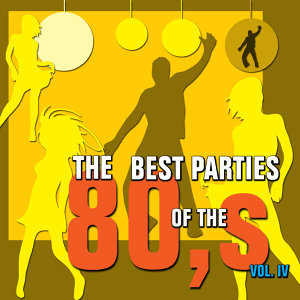 The Best Parties of the 80s, Vol. 4