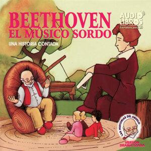 Beethoven: El Músico Sordo - Una Historia Contada