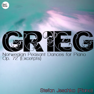 Grieg: Norwegian Peasant Dances for Piano Op. 72 (Excerpts)
