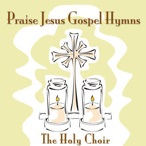 Praise Jesus Gospel Hymns