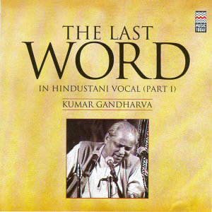 The Last Word in Hindustani Vocal (part I) - Kumar Gandharva