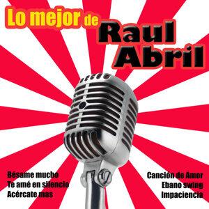 Lo Mejor De Raul Abril