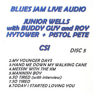 Blues Jam Live Audio: Junior Wells with Buddy Guy & Roy Hytower & Pistol Pete