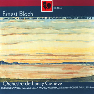 Ernest Bloch: Concertino - Baal Shem - In the Mountains - Concerto Grosso No. 2