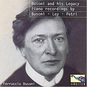 Busoni And His Legacy: Busoni, Ley And Petri