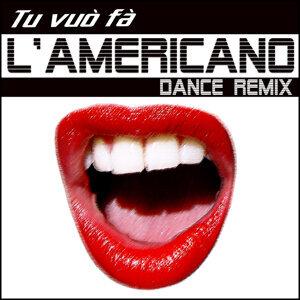 Tu vuò fà l'americano (dance remix)