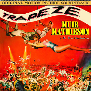 Trapeze (Original 1956 Motion Picture Soundtrack)