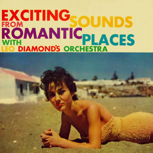 Exciting Sounds From Romantic Places