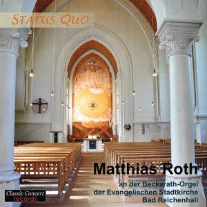 Status Quo - Matthias Roth an der Beckerath-Orgel der Evangelischen Stadtkirche Bad Reichenhall