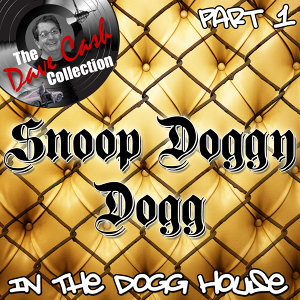 In The Dogg House Part 1 - [The Dave Cash Collection]