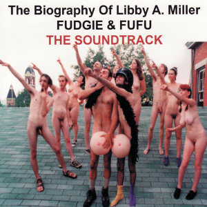 The Biography of Libby A. Miller: The Soundtrack