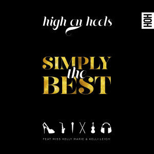 Simply the Best - Single (feat. Miss Kelly Marie & Kelli-Leigh)