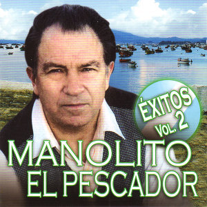 Manolito Pescador. Éxitos Vol. 2