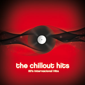 The Chillout Hits: 80's Internacional Hits