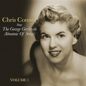 Chris Connor Sings The George Gershwin Almanac Of Song (Volume 1)