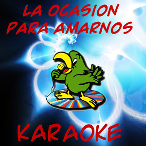La ocasion para amarnos (In the Style of Maria Jose) (Karaoke)