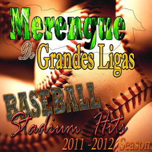 Merengue De Grandes Ligas (2011 - 2012 Season)