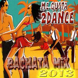 Me Gusta 2Dance Bachata Mix 2013