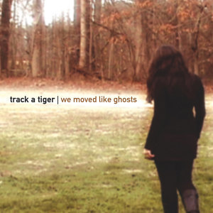 We Moved Like Ghosts