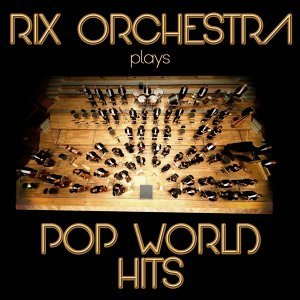 Rix Orchestra Plays Pop World Hits