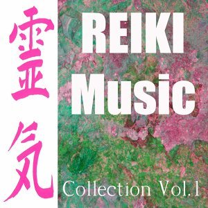 Reiki Music - Collection, Vol.1