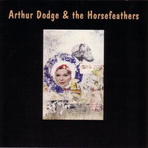 Arthur Dodge & The Horsefeathers