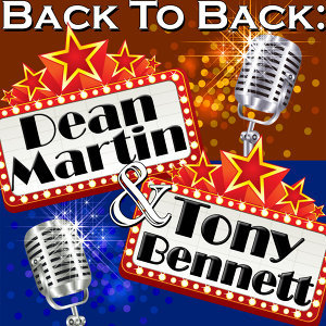 Back To Back: Dean Martin & Tony Bennett