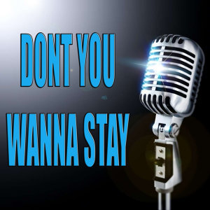 Don't You Wanna Stay (In the Style of Jason Aldean) [Karaoke]