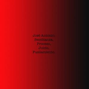 José Antonio, Semblanza, Proceso, Juicio y Fusilamiento