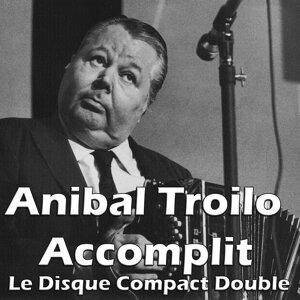 Anibal Troilo, accomplit – le disque compact Double