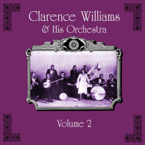 Clarence Williams And His Orchestra Volume 2
