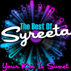 Your Kiss Is Sweet - The Best Of Syreeta