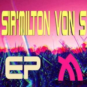 Sir Milton Von S - EP