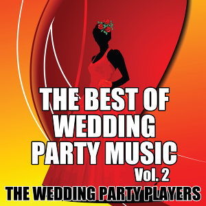 The Best of Wedding Party Music Vol. 2