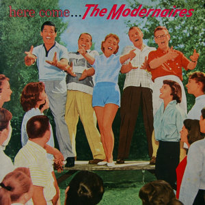 Here Come The Modernaires