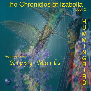 "The Chronicles of Izabella book 2 ""Hummingbird"""
